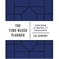 The Time Block Planner by Cal Newport