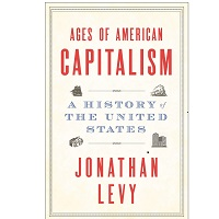 Ages of American Capitalism by Jonathan Levy 1