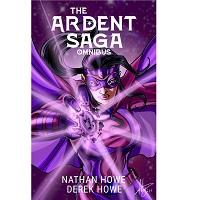Ardent Saga Superhero Omnibus 14 Stories by Derek Howel Nathan Howe 1