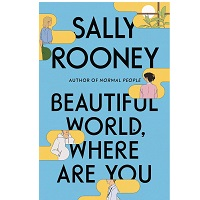 Beautiful World Where Are You by Sally Rooney 1