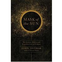 Mask of the Sun by John Dvorak