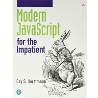 Modern JavaScript for the Impatient by Cay Horstmann