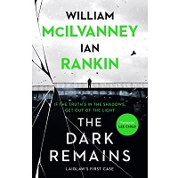 The Dark Remains BY William McIlvanney Ian Rankin