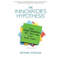 The Innovators Hypothesis by Michael Schrage